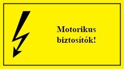 É.13 Motorikus biztosítók!