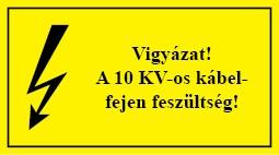 É.17 Vigyázat! A 10KV-os kábelfejen feszültség!