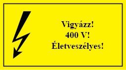 É.21 Vigyázz! 400 V! Életveszélyes!